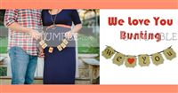 We Love You Bunting - Maternity Props